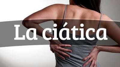 Ciática, tratamiento y origen